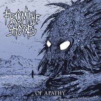 Of Apathy — From The Shores