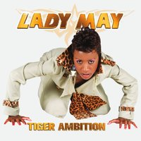 Tiger Ambition — Lady May