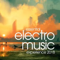 Essential Electro Music Experience 2018 — сборник
