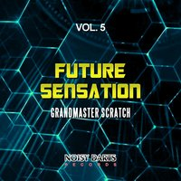 Future Sensation, Vol. 5 — Grandmaster Scratch