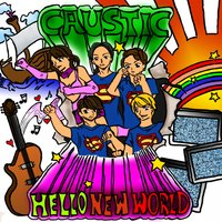 Hello New World — Caustic - Germany