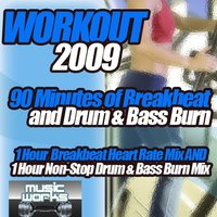 Workout 2009 - The Ultra Dance Breaks Break Beat Bass & Drum and Bass Pumping Cardio Fitness Gym Work Out Mix to Help Shape Up — сборник
