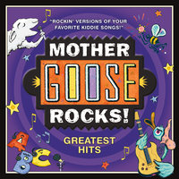 Mother Goose Rocks! Greatest Hits — Mother Goose Rocks!