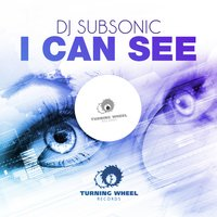 I Can See — DJ Subsonic