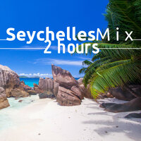 Seychelles Mix - 2 Hours of the Most Relaxing World Music, Find Peace and Calm, Relieve Stress and Tensions — Tibet Academy
