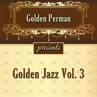Golden Jazz Vol 3 — сборник