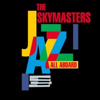 All Aboard — The Skymasters