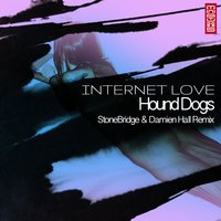 Internet Love — Hound Dogs