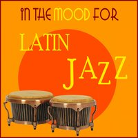 In the Mood for Latin Jazz — сборник