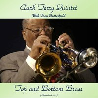 Top And Bottom Brass — Clark Terry Quintet & Don Butterfield