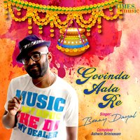 Govinda Aala Re - Single — Benny Dayal