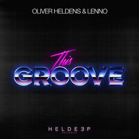 This Groove — Oliver Heldens, Lenno