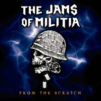 From the Scratch — The Jams of Militia
