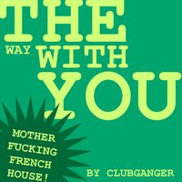 The Way — Clubganger