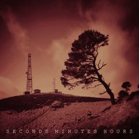 Seconds Minutes Hours — Machinista