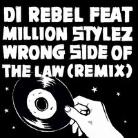Wrong Side of the Law — Million Stylez, Di Rebel