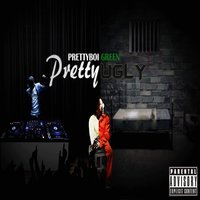 Pretty / Ugly — PrettyBoi Green