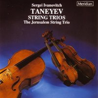Taneyev: String Trios — Сергей Иванович Танеев, The Jerusalem String Trio