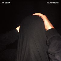 Tell Me I Belong — Jim-E Stack