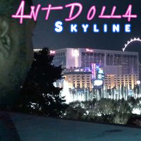 Skyline — Ant Dolla