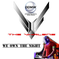 We Own The Night — The Vhalens