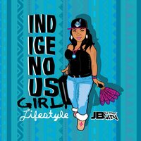 Indigenous Girl Lifestyle — JB The First Lady