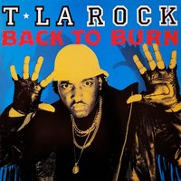 Back to Burn — T La Rock, Mantronik