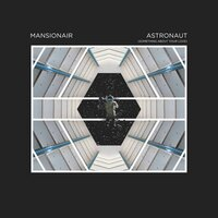 Astronaut (Something About Your Love) — Mansionair
