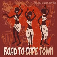 Road to Cape Town Sounds and Percussions from Africa — сборник
