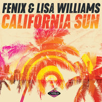 California Sun — Dj Fenix, Lisa Williams