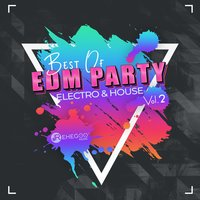 Best of EDM Party Electro & House Music Vol. 2 — сборник