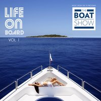 Life on Board, Vol. 1 (Music from the TV Program) — The Boat Show