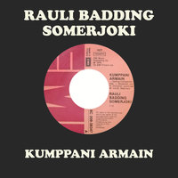 Kumppani Armain — Rauli Badding Somerjoki