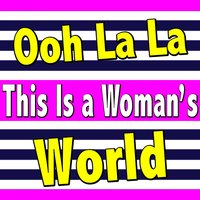 Ooh La La This Is a Woman's World — сборник
