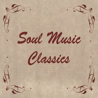 Soul Music Classics: Best Songs of 60's 70's Classic Soul Ballads & R&B Music. 1960's 1970's Greatest Hits — The Southern Electric Old Band