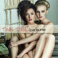 Twin Tubes Love Lounge (Sexy Lounge Music for Romantic Pleasures) — сборник
