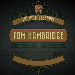 The Nola Sessions — Tom Hambridge