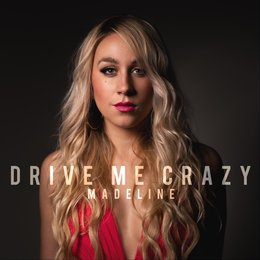 Drive Me Crazy — Madeline