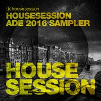 Housesession ADE 2016 Sampler — сборник
