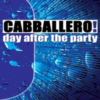 Day After the Party — Cabballero