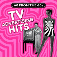 TV Advertising Hits (60 from the 60s) — сборник