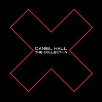 X - The Collection — Daniel Hall