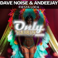 Fiesta Loca — Dave Noise, Andee Jay, Andeejay