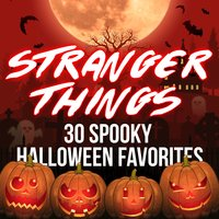 Stranger Things - 30 Spooky Halloween Favorites — сборник