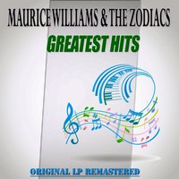 Greatest Hits — Maurice Williams, The Zodiacs