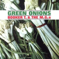 Green Onions — Booker T. & The MG's
