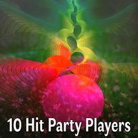 10 Hit Party Players — Dance Hits 2014