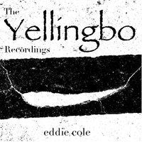 The Yellingbo Recordings — Eddie Cole