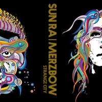 Strange City — Merzbow, Sun Ra