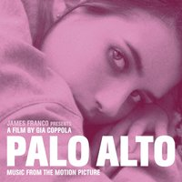 Palo Alto (Music from the Motion Picture) — сборник